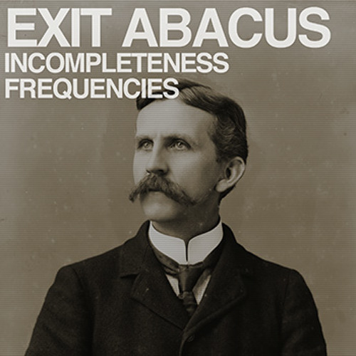 Exit Abacus - Incompleteness Frequencies