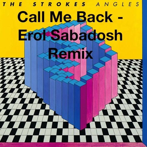 Call Me Back - The Strokes (Erol Sabadosh Remix)