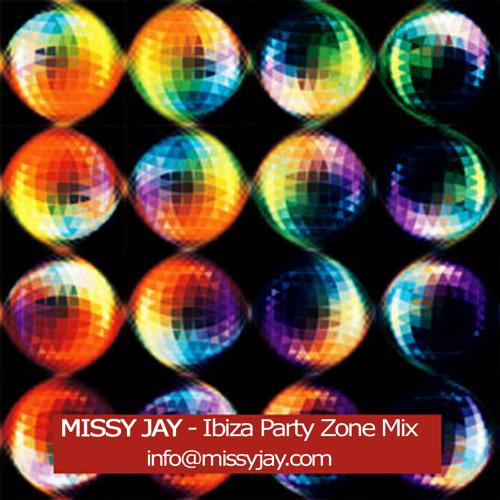Missy Jay Ibiza Party Zone Mix