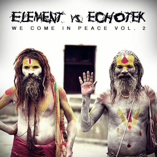 Element vs Echotek - We Come in Peace Vol. II (Mai.2011)