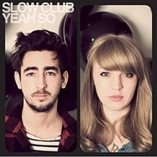 Slow Club - Giving up on love