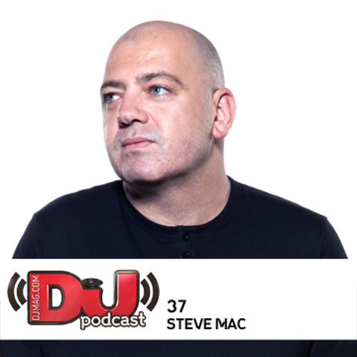 DJ Weekly Podcast 37: Steve Mac