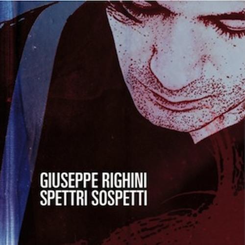 GIUSEPPE RIGHINI / SPETTRI SOSPETTI(2008)