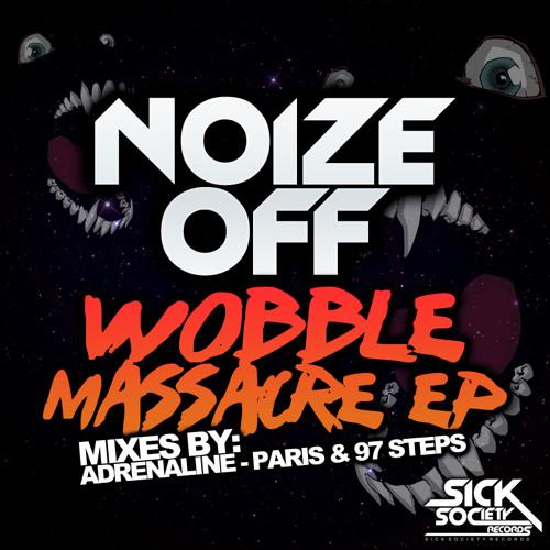Noize Off - Wobble Massacre - PREVIEW - out now on beatport!