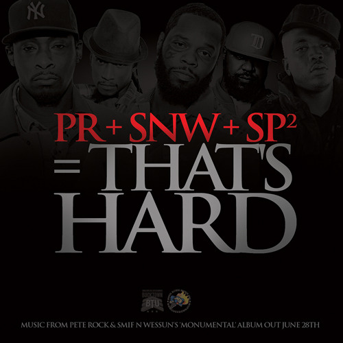"Pete Rock and Smif N Wessun ""That's Hard"" feat. Styles P, Sean Price"