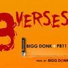 3 VERSES - BIGG DONK and PB11 (Prod. by BIGG DONK)