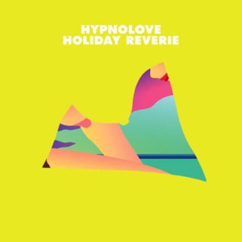 Hypnolove - Holiday Reverie (EP)