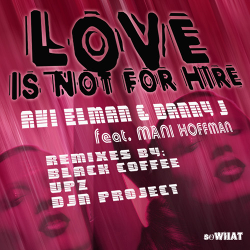 Love Is Not For Hire - Avi Elman & Danny J, soWHAT records