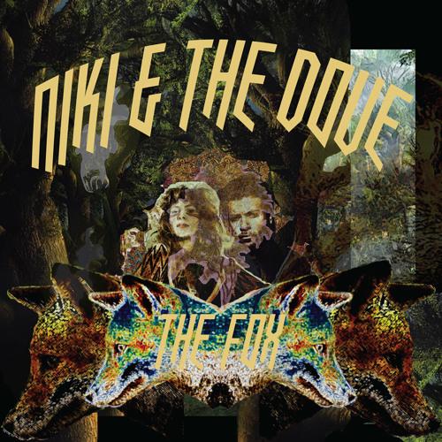 Niki & The Dove - The Fox