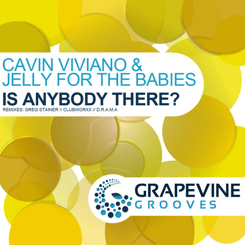 Cavin Viviano & Jelly For The Babies - Is Anybody There? - OUT NOW
