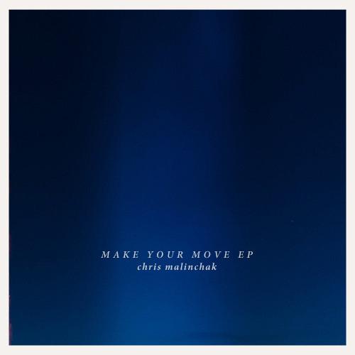Chris Malinchak - Make Your Move
