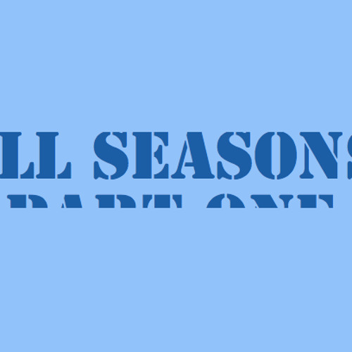 All seasons - part one - dj yepyouknowhim