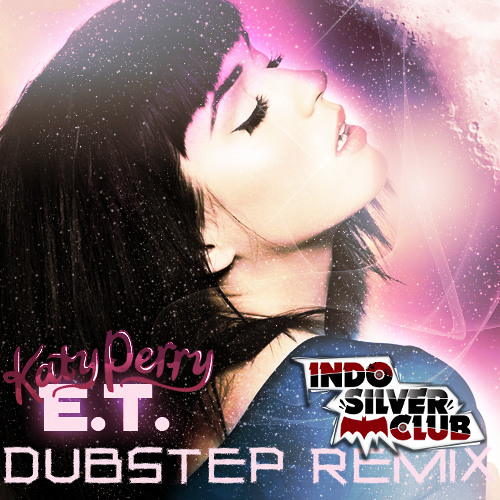 Katy Perry feat. Kanye West - E.T. (Indo Silver Club remix)