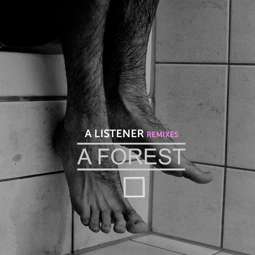 Mixtape #15 A FOREST a listener remixes