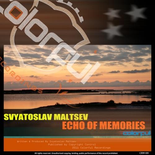Svyatoslav Maltsev - Echo Of Memories [Colorful Recordings]