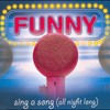FUNNY - Sing a song (ALL NIGHT LONG) (EXTENDED CUT)