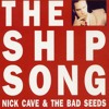 Nick Cave & The Bad Seeds - The Ship Song, Live