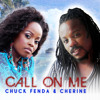 CALL ON ME by CHERINE & CHUCK FENDA