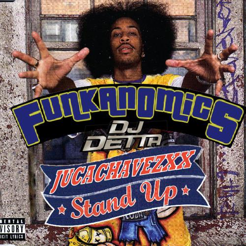 Funkanomics vs Dj Detta - Jucachavezxx Stand Up