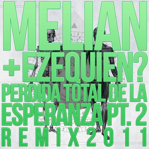 Perdida Total De La Esperanza Pt. II (Ezequien Remix)