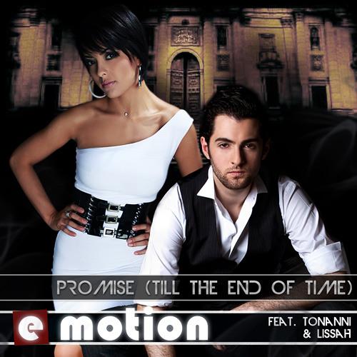 E.Motion feat. Tonanni & Lissah - Promise (Til The End Of Time) Original Mix