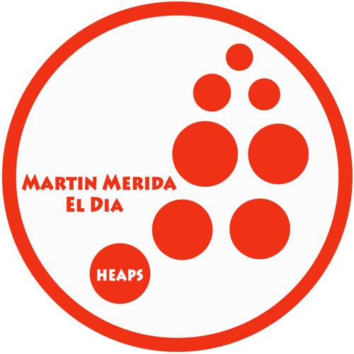 Martin Merida - El Dia - Single EP - Heaps Records