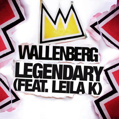 Wallenberg - Legendary (feat. Leila K) - [Felix Meow's Remix]