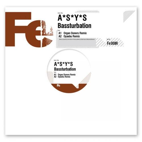 A*S*Y*S - Bassturbation (Oyaebu Remix)