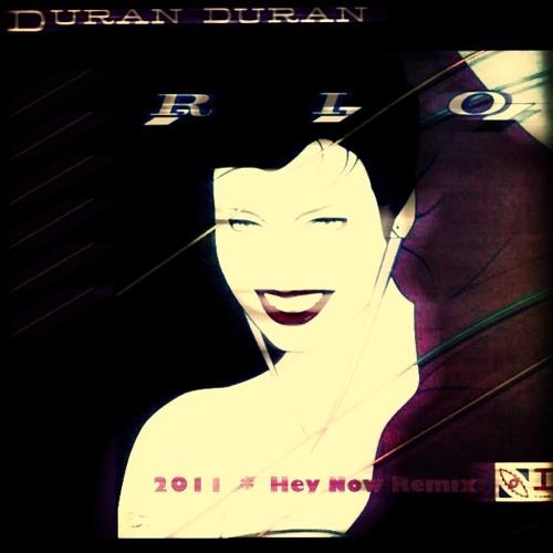 Duran Duran - Rio ('Hey Now' Nu Zwiggy Remix)