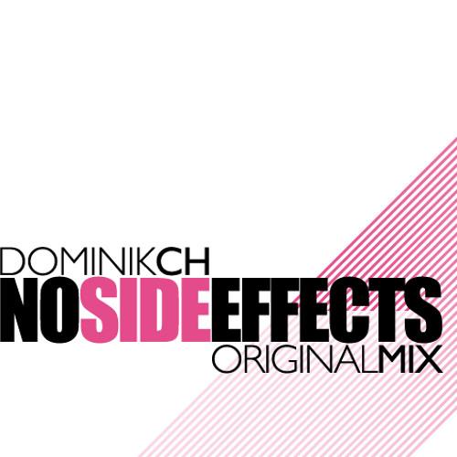 Dominikch - No Side Effects (Original Mix)