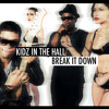 Kidz In The Hall - Break it Down [Dirty]