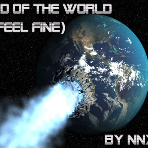 End of the World (I Feel Fine) - NNXT