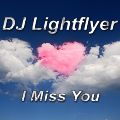 DJ Lightflyer - I Miss You (Club Mix)