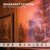 Innerpartysystem - Not Getting Any Better (Joeroxor Remix) FREE DOWNLOAD