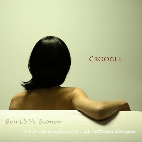 Ben Lb Vs. Bionex - Croogle (Inc. Davide Giugliano / Ted Dettman Remixes) [FINEPD025][DEMO]