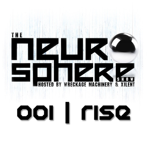 The Neurosphere Show [001]: 'Rise'
