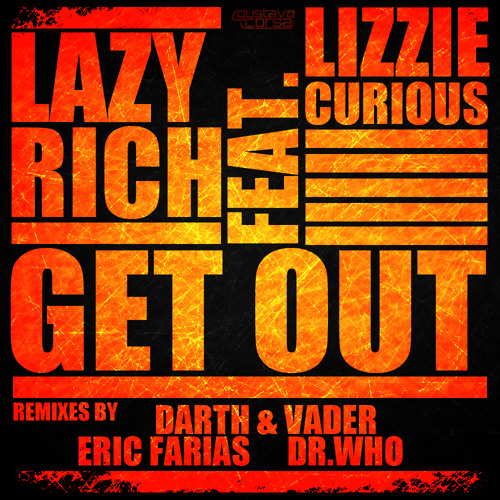 Lazy Rich feat. Lizzie Curious - Get Out (Darth & Vader Remix)