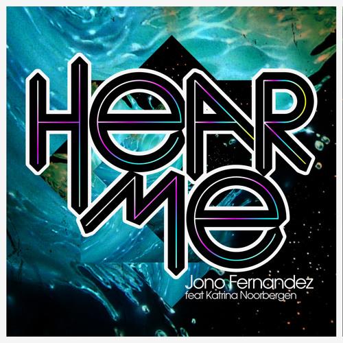 'Hear Me' - Jono Fernandez Feat. Katrina Noorbergen