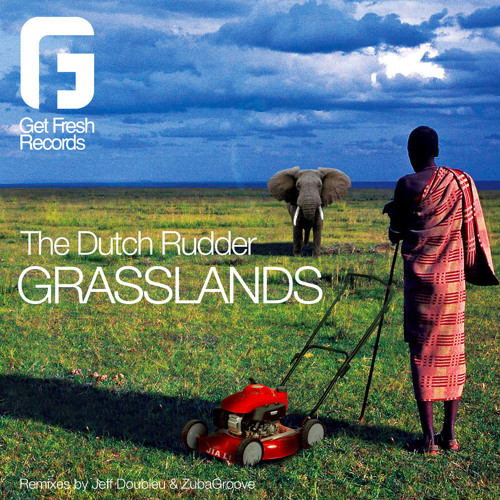The Dutch Rudder - Grasslands (128) (Get Fresh Records)