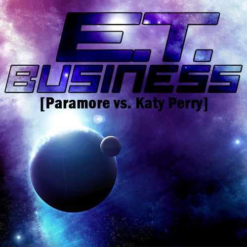 E.T. Business (Paramore vs. Katy Perry)