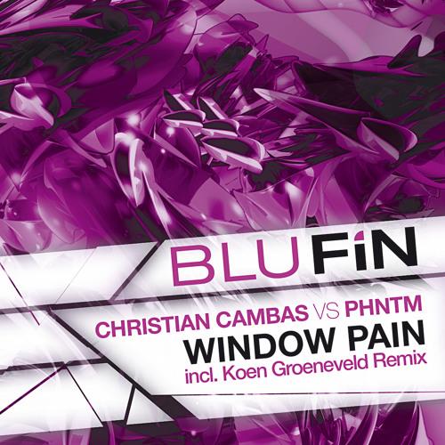 Christian Cambas vs PHNTM - Window Pain (Original Mix) [BluFin]