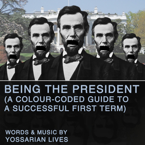 Being The President (A Colour-Coded Guide to a Successful First Term)