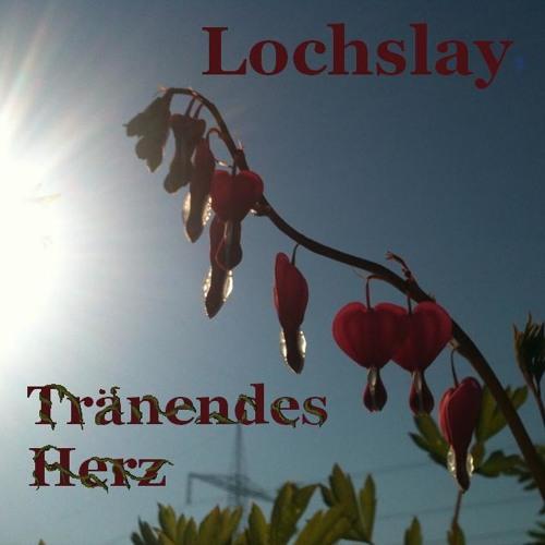 Lochslay - Traenendes Herz