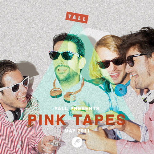 PINK TAPES / May 2011 / YALL