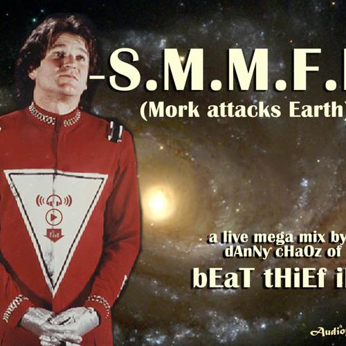 S.M.M.F.B. (Mork attacks Earth)