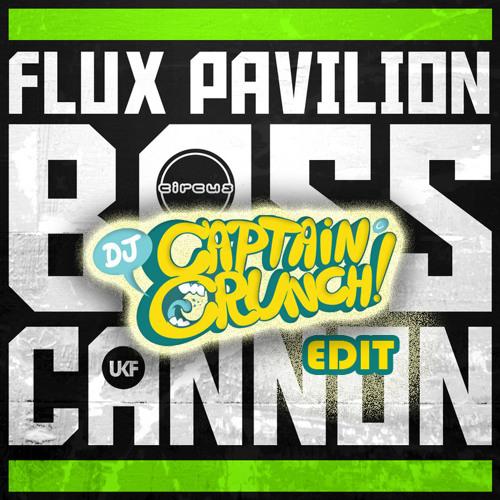 Bass Cannon (Captain Crunch Edit) - Flux Pavilion + FREE DOWNLOAD