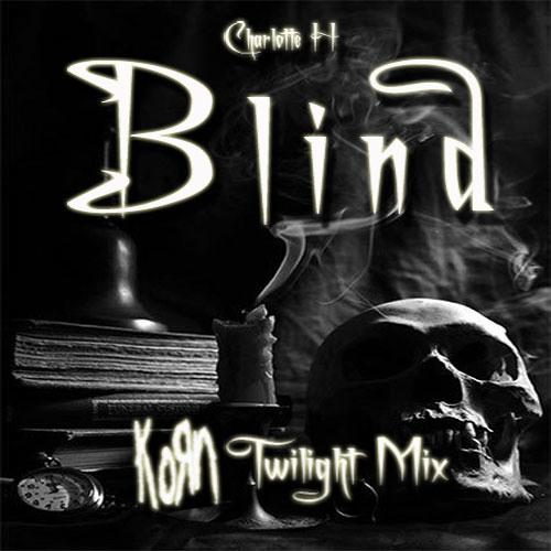 Blind (KoЯn Twilight Mix)