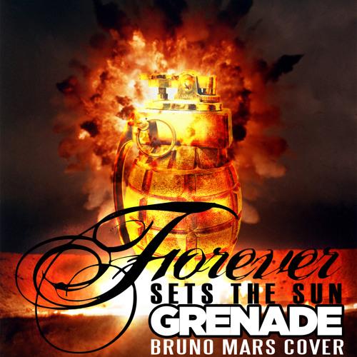 Forever Sets The Sun - Grenade (Bruno Mars cover)