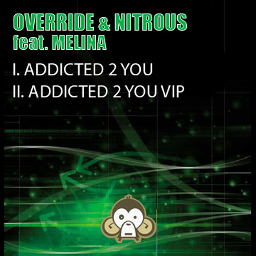 Override and Nitrous Feat. Melina - Addicted 2 You (Original Mix)