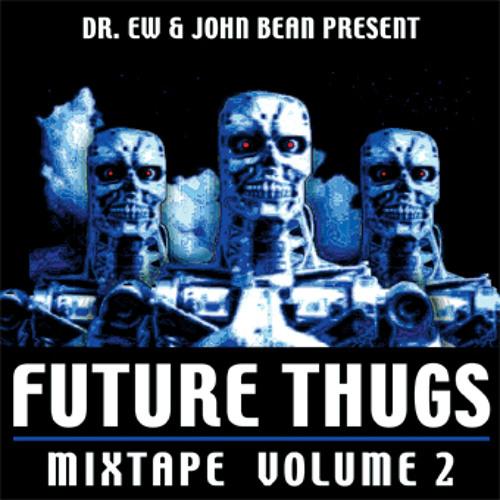 FUTURE THUGS MIX VOLUME 2 DR. EW & JOHNBEAN (re-up)